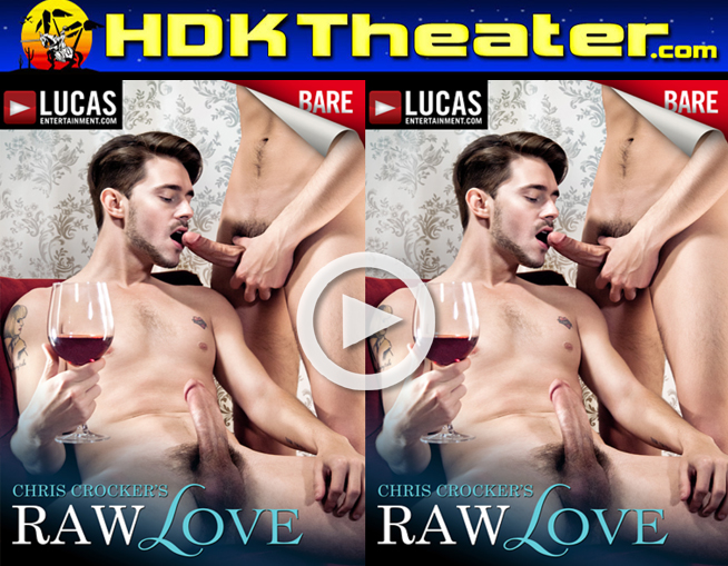 Lucas Entertainment: CHRIS CROCKER'S RAW LOVE