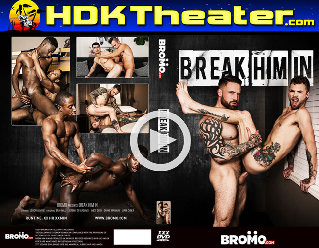 Bromo: BREAK HIM IN